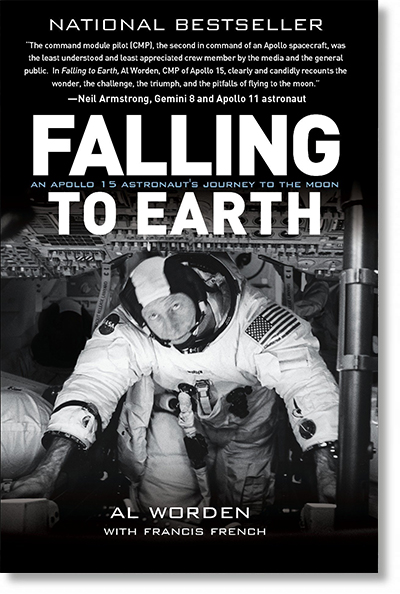 Falling to Earth: An Apollo 15 Astronaut's Journey to the Moon by Al Worden with Francis French