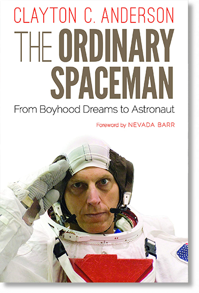 The Ordinary Spaceman: From Boyhood Dreams to Astronaut by Clayton C. Anderson
