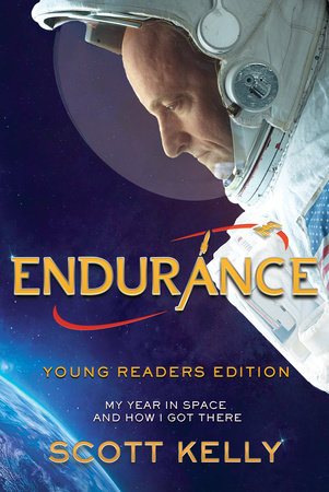 Book cover of Endurance: A Year in Space, A Lifetime of Discovery, by Scott Kelly